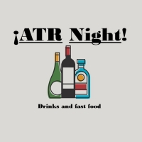 ATR 1 Night! Drinks and Fast Food