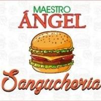 Maestro Ángel Sanguchería