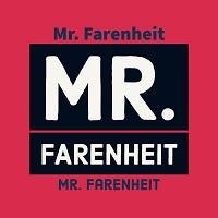 Mr. Farenheit