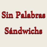 Sin Palabras Sándwichs