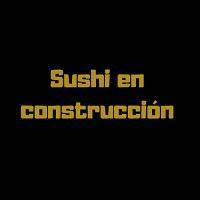 Sushi En Construcción