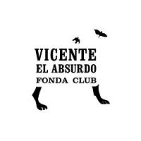 Vicente El Absurdo Fonda Club